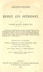 Observations on heresy and orthodoxy by Joseph Blanco White