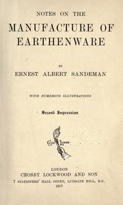 Notes on the manufacture of earthenware by Ernest Albert Sandeman