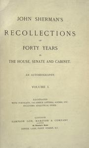John Sherman's recollections of forty years in the House, Senate and Cabinet PDF