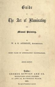Guide to the art of illuminating and missal painting by Audsley, W.