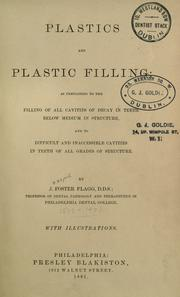 Plastics and plastic filling by J. Foster Flagg