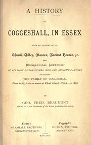A history of Coggeshall, in Essex by George Frederick Beaumont