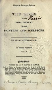 The lives of the most eminent British painters and sculptors by Allan Cunningham