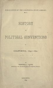 History of Political Conventions in California, 1849-1892 by Winfield J. Davis