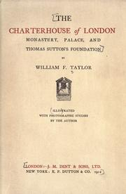 The Charterhouse of London by William Frederick Taylor