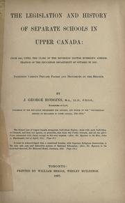 The legislation and history of separate schools in Upper Canada by J. George Hodgins