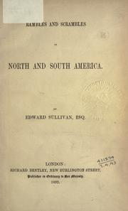 Rambles and scrambles in North and South America by Edward Robert Sullivan