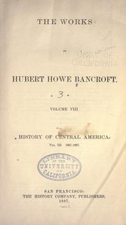 History of Central America by Hubert Howe Bancroft