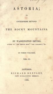 Astoria, or, Enterprise beyond the Rocky Mountains by Washington Irving