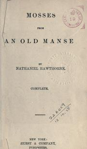Mosses from an old manse by Nathaniel Hawthorne