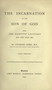 The incarnation of the Son of God by Gore, Charles