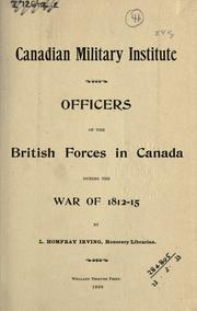 Officers of the British forces in Canada during the war of 1812-15 by L. Homfray Irving