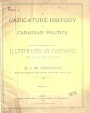 A caricature history of Canadian politics by J. W. Bengough