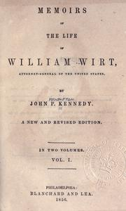 Memoirs of the life of William Wirt, Attorney-General of the United States by Kennedy, John Pendleton