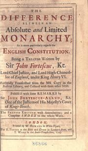 Difference between an absolute and limited monarchy by Fortescue, John Sir