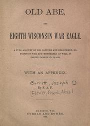 Old Abe, the Eighth Wisconsin war eagle by Frank Abial Flower