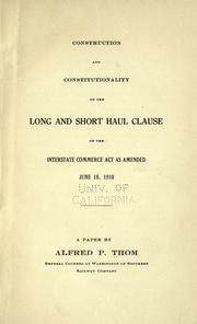 Construction and constitutionality of the long and short haul clause of the Interstate Commerce Act as amended, June 18, 1910 PDF