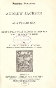 Andrew Jackson as a public man by William Graham Sumner
