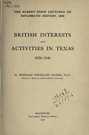 British interests and activities in Texas, 1838-1846 by Ephraim Douglass Adams