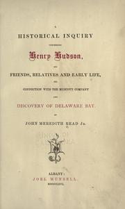 A historical inquiry concerning Henry Hudson, his friends, relatives and early life, his connection with the Muscovy company and discovery of Delaware Bay by John Meredith Read