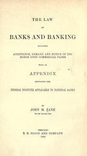 The law of banks and banking by John Maxcy Zane