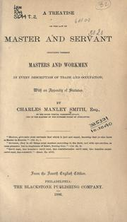 A treatise on the law of master and servant by Charles Manley Smith