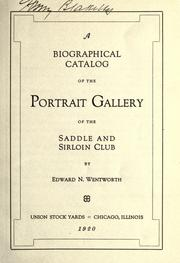 Cover of: A biographical catalog of the portrait gallery of the Saddle and Sirloin Club by Saddle and Sirloin Club, Chicago.