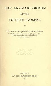 The Aramaic origin of the Fourth Gospel by C.F Burney