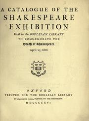 A catalogue of the Shakespeare exhibition held in the Bodleian library to commemorate the death of Shakespeare, April 23, 1616 by Bodleian Library.