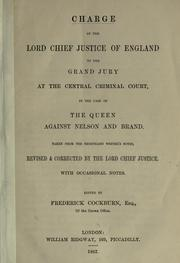 Charge of the Lord Chief Justice of England to the grand jury at the Central Criminal Court, in the case of the Queen against Nelson and Brand PDF