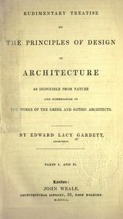 Rudimentary treatise on the principles of design in architecture by Edward Lacy Garbett