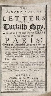 Letters written by a Turkish spy, who liv'd five and forty years undiscover'd at Paris PDF
