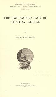 The owl sacred pack of the Fox Indians by Michelson, Truman
