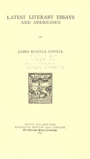 Latest literary essays and addresses of James Russell Lowell by James Russell Lowell