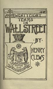 Twenty-eight years in Wall Street by Clews, Henry