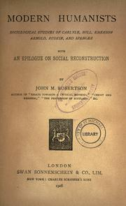 Modern humanists by John Mackinnon Robertson