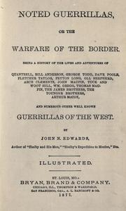 Noted guerrillas, or The warfare of the border by Edwards, John N.