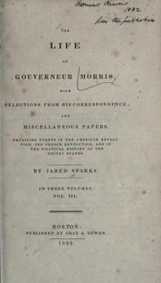The life of Gouverneur Morris by Sparks, Jared