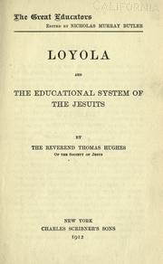 Loyola and the educational system of the Jesuits by Hughes, Thomas