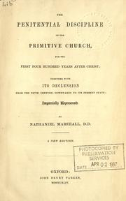 The penitential discipline of the primitive church for the first four hundred years after Christ by Nathaniel Marshall