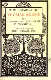 Cover of: The sermons of Thomas Adams, the Shakespeare of Puritan theologians by Adams, Thomas