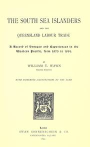 The South Sea islanders and the Queensland labour trade by William T. Wawn