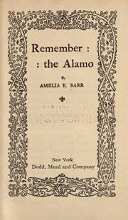Remember the Alamo by Amelia Edith Huddleston Barr