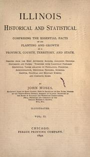 Illinois, historical and statistical by John Moses
