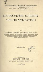 Blood-vessel surgery and its applications by Charles Claude Guthrie