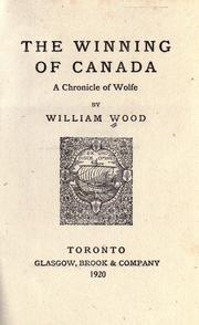 The winning of Canada by William Charles Henry Wood