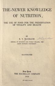 The newer knowledge of nutrition by Elmer Verner McCollum