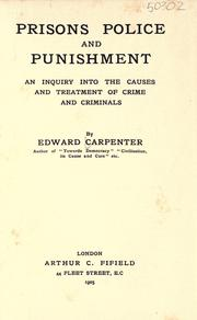 Prisons, police and punishment by Carpenter, Edward