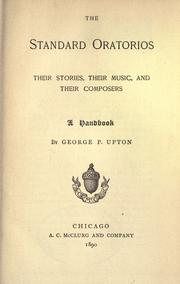 The Standard Oratorios: Their Stories, Their Music, and Their Composers; A Handbook