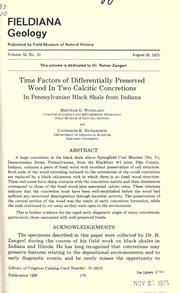 Time factors of differentially preserved wood in two calcitic concretions in Pennsylvanian black shale from Indiana by Bertram G. Woodland